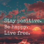 Be Happy Stay Positive Quotes Pinterest