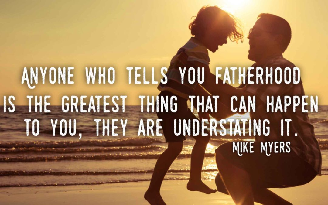 Famous Quotes About Fatherhood Tumblr