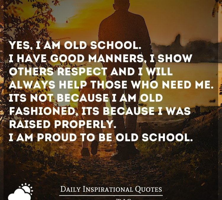 I Am Old School Quotes