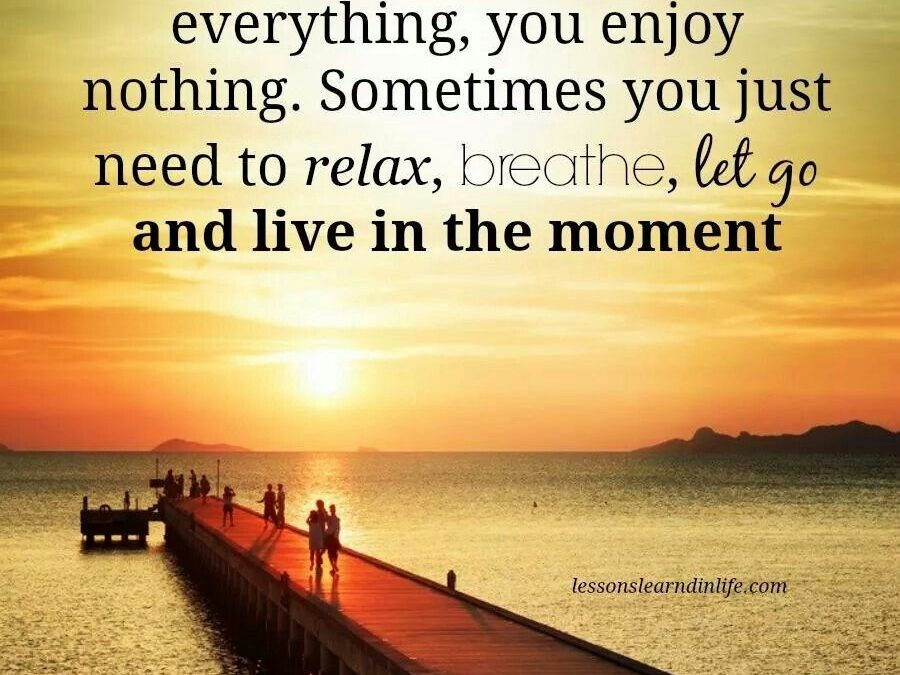 Quotes About Relaxing And Enjoying Life Facebook