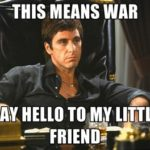 Say Hello To My Little Friend Quote